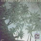 Art Pepper: Landscape