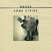 Doves: Some Cities (Special Edition)