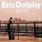 Eric Dolphy: The Complete Uppsala Concert