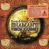 David & Steve Gordon: Shaman's Vision Journey