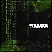 Various Artists: Alfa Matrix: Re: Connected 1.0 [PA]