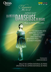 Elegance, The Art of Patrice Bart - La Petite Danseuse de Degas, music by Denis Levaillant / Paris National Opera Ballet, Koen Kessels (live, Opéra Garnier, 2010) [DVD]