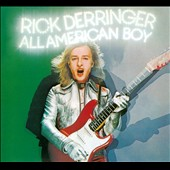 Rick Derringer: All American Boy [Bonus Tracks] [Remaster]