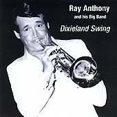 Ray Anthony & His Big Band: Dixieland Swing