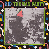 Kid Thomas (Jazz): Kid Thomas Party
