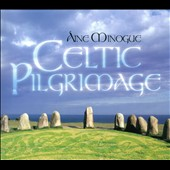 Aine Minogue: Celtic Pilgrimage *