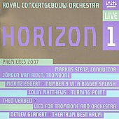 Horizon 1 - Premieres 2007 - Verby, Eggert, Matthews, Glannert / Stenz, Royal Concertgebouw Orchestra, et al