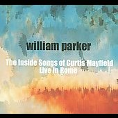 William Parker (Bass): The Inside Songs Of Curtis Mayfield [Digipak]