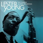 Lester Young (Saxophone): The Complete Aladdin Recordings