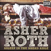 Asher Roth: Asleep in the Bread Aisle [PA]