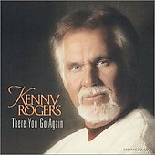 Kenny Rogers: There You Go Again