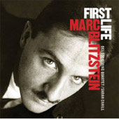 First Life - Marc Blitzstein / Cahill, Del Sol String Quartet