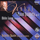 Vanhal: Piano Quintets Op. 12 / Spányi, Authentic String Quartet