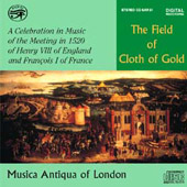 The Field of Cloth of Gold / Musica Antiqua of London