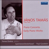 Janos Tamas: Piano Concerto; Early Piano Works