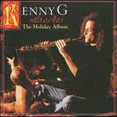 Kenny G: Miracles: The Holiday Album