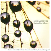 Rued Langgaard: Music of the Spheres / Dausgaard