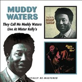 Muddy Waters: They Call Me Muddy Waters/Live At Mister Kelly's