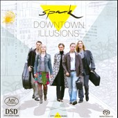 Downtown Illusions / Spark Quintet