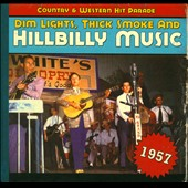 Various Artists: Dim Lights, Thick Smoke and Hillbilly Music: 1957