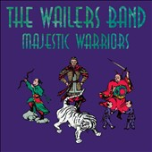 The Wailers Band/The Wailers: Majestic Warriors