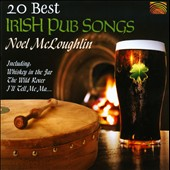 Noel McLoughlin: 20 Best Irish Pub Songs
