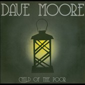 Dave Moore: Child Of The Poor [Slipcase]