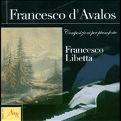 Francesco d'Avalos: Compositions For Piano / Francesco Libetta