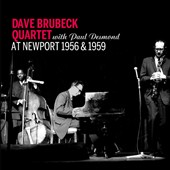 The Dave Brubeck Quartet/Paul Desmond: At Newport 1956 & 1959