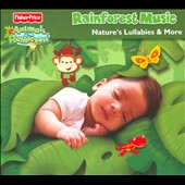 Various Artists: Rainforest Music: Nature's Lullabies & More [Digipak]