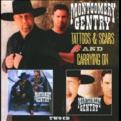 Montgomery Gentry: Tattoos & Scars/Carrying On