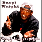 Daryl Wright: Wildly Inappropriate [PA]