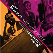 Art Blakey/Art Blakey & the Jazz Messengers/Thelonious Monk: Art Blakey's Jazz Messengers with Thelonious Monk