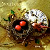 Small Potatoes: Time Flies