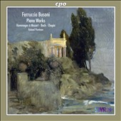 Ferrucio Busoni: Piano Works - Hommage to Mozart, Bach, Chopin / Roland Pontinen, piano