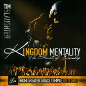 Tim Slaughter: Kingdom Mentality