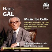 Hans Gál: Cello Sonatas Opp. 109a & 89; Solo Cello Suite, Op. 109b / Alfia Nakipbekova, cello; Jakob Fichert, piano