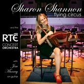 Sharon Shannon: Flying Circus *