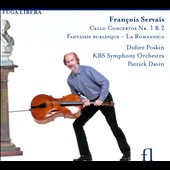 Fran&#231;ois Servais: Cello Concertos no 1 & 2; Fantaisie Burlesque on Carnival of Venice; La Romanesca / Didier Poskin: cello