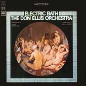 Don Ellis/The Don Ellis Orchestra: Electric Bath [Bonus Tracks] [Remaster]