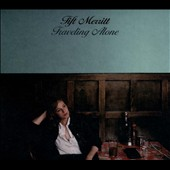Tift Merritt: Traveling Alone [Digipak]