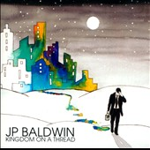 JP Baldwin: Kingdom On A Thread [Slipcase]
