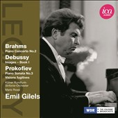 Debussy: Images; Brahms: Piano Concerto no 2; Prokofiev: Piano Sonata no 3 / Emil Gilels, piano