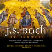 Bach: Mass in B minor, BWV 232 / Invernizzi, Banditelli, Fasolis, Dawson, Pregardien