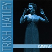 Trish Hatley: I Remember