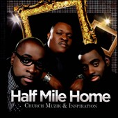 Half Mile Home: Church Muzik & Inspiration