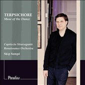 Terpsichore: Muse of the Dance / Praetorius, Brade / Skip Sempe, Capriccio Stravagante Renaissance Orchestra