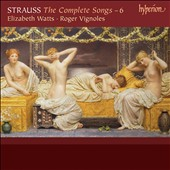 Richard Strauss: The Complete Songs, Vol. 6 / Elizabeth Watts, Roger Vignoles, piano