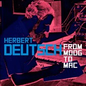 Herbert Deutsch: From Moog to Mac
