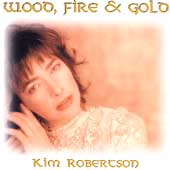 Kim Robertson: Wood, Fire & Gold